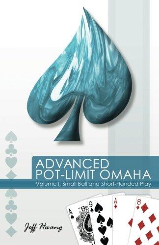 Download Advanced Pot-Limit Omaha: Small Ball and Short-Handed Play (Volume 1) pdf epub
