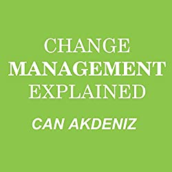 Change Management Explained