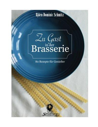 Zu Gast in der Brasserie: 80 Rezepte für Genießer