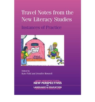 Read Online [(Travel Notes from the New Literacy Studies: Instances of Practice)] [Author: Kate Pahl] published on (March, 2006) pdf epub