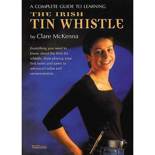 (Complete Guide to Irish Tin Whistle by Claire Mc Kenna)