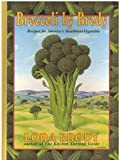 Broccoli by Brody: Recipes for America's Healthiest Vegetable