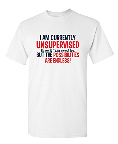 (I Am Currently Unsupervised Adult Humor Novelty Graphic Sarcasm Funny T Shirt XL White)