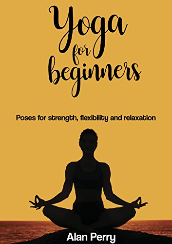 Yoga beginners Strenght Flexibility Relaxation ebook product image