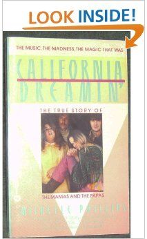 California Dreamin': The Unadulterated Story of the Mamas and the Papas