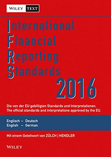 International Financial Reporting Standards (IFRS) 2016: Deutsch-Englische Textausgabe der von der EU gebilligten Standards. English & German edition Textausgabe/English & German Edition