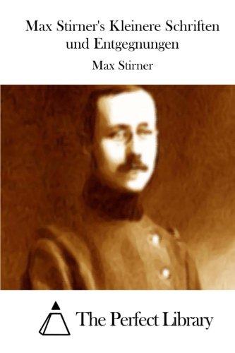 Read Online Max Stirner's Kleinere Schriften und Entgegnungen (Perfect Library) (German Edition) ebook