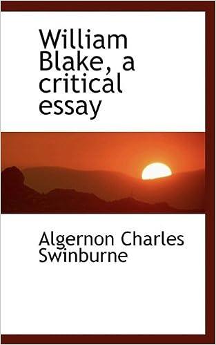 William Blake A Critical Essay Algernon Charles Swinburne  William Blake A Critical Essay Algernon Charles Swinburne   Amazoncom Books