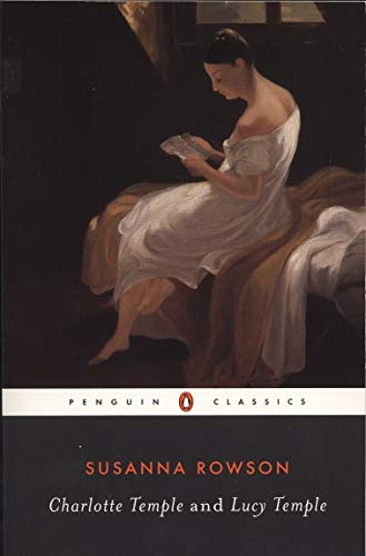 Charlotte Temple and Lucy Temple (Penguin Classics)