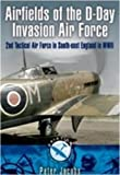 Airfields of the D-Day Invasion Air Force, Peter Jacobs, 1844159000