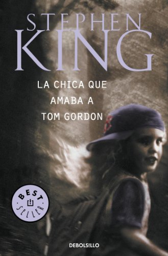 La chica que amaba a Tom Gordon (Spanish Edition) by [King, Stephen