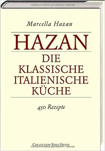 Klassische küche rezepte  Die klassische italienische Küche. 450 Rezepte: Amazon.de: Marcella ...