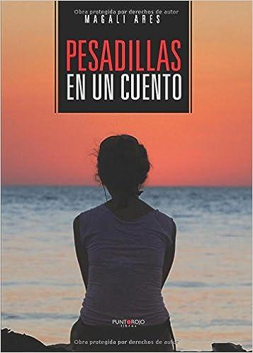 Pesadillas en un cuento (Spanish Edition): Magali Ares ...
