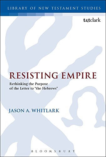 Resisting Empire: Rethinking the Purpose of the Letter to