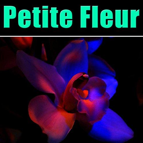 Petite Fleur - Petite Fleur