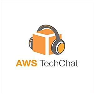 AWS TechChat #19: AWS News That Matter to You Most