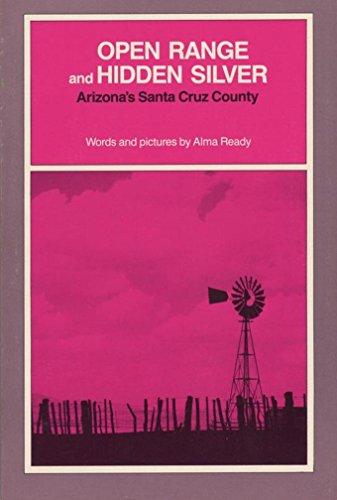 (Open Range and Hidden Silver: Arizona's Santa Cruz County)