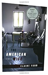 The American Wife: Stories (Michigan Literary Fiction Awards)