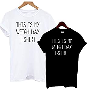 This Is My Weigh Day T Shirt Slogan Tee