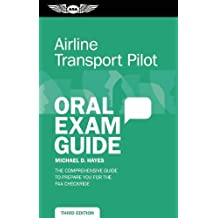 Airline Transport Pilot Oral Exam Guide: The comprehensive guide to prepare you for the FAA checkride (Oral Exam...