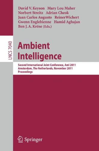 Ambient Intelligence: Second International Joint Conference, AmI 2011, Amsterdam, The Netherlands, November 16-18, 2011, Proceedings (Lecture Notes in Computer Science)