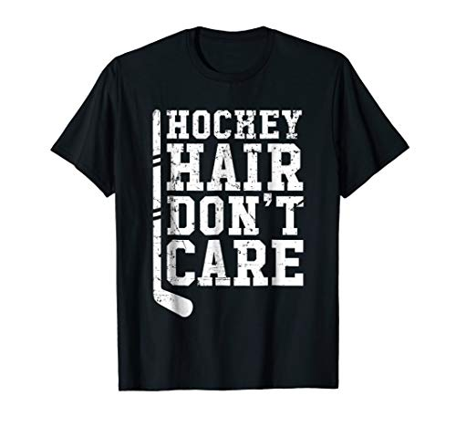 Hockey Hair Don't Care T-Shirt Hockey Player Gift Shirt