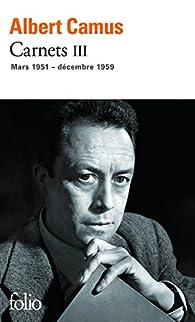 Carnets (Tome 3) - mars 1951 - décembre 1959 par Albert Camus