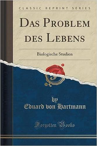 Das Problem des Lebens: Biologische Studien (Classic Reprint)