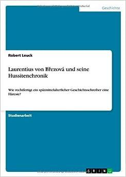 Laurentius von Brezov?? und seine Hussitenchronik by Robert Leuck (2009-09-17)