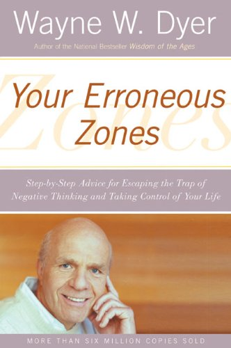 Your Erroneous Zones: Step-by-Step Advice for Escaping the Trap of Negative Thinking and Taking Control of Your - Nj Valley Mall