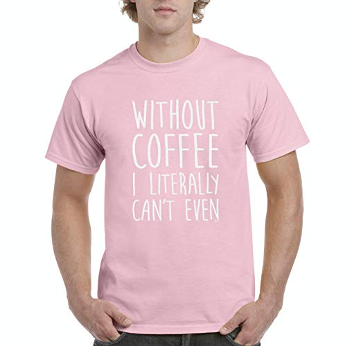 NIB Without Coffee I Can't Even Funny Men's Short Sleeve T-Shirt (MLP)