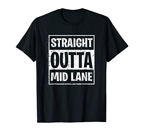 Straight Outta Mid Lane League Shirt Legends MOBA Gamer Gift
