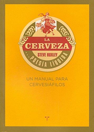 La Cerveza… Poesía Líquida. Un Manual Para Cervesiáfilos