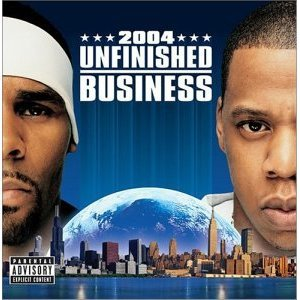 UNFINISHED BUSINESS(regular-price) (R Kelly And Jay Z Unfinished Business)