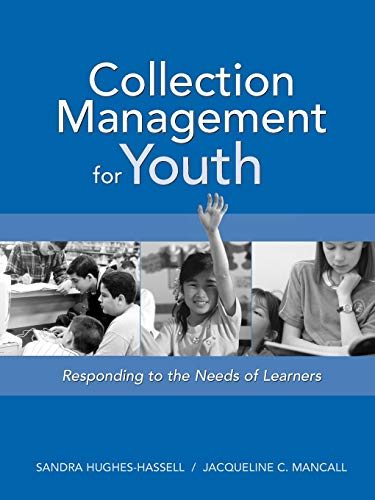 Collection Management for Youth: Responding to the Needs...