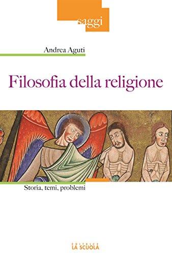 Filosofia della religione: Storia, temi, problemi: 40 (Saggi) (Italian Edition)