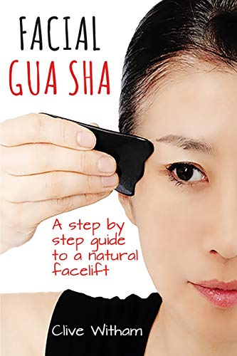 Facial Gua Sha: A Step-by-step Guide to a Natural (Natural Face Lift Massage)