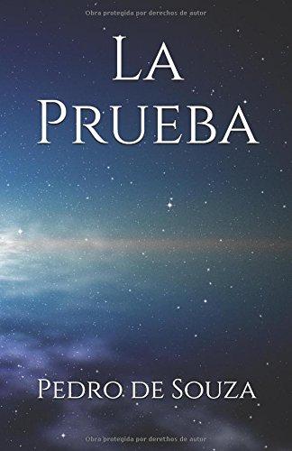 La Prueba (Spanish Edition) [Pedro de Souza] (Tapa Blanda)