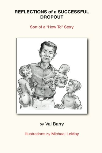 Reflections of a Successful Dropout: Sort of a How To Story ebook