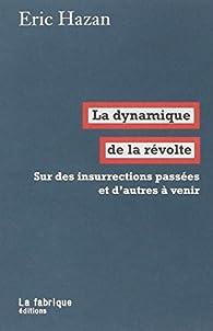La dynamique de la révolte par Éric Hazan