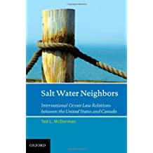 Salt Water Neighbors: International Ocean Law Relations Between the United States and Canada