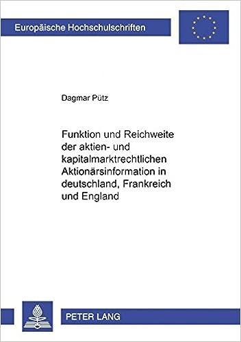Funktion und Reichweite der aktien- und kapitalmarktrechtlichen Aktionärsinformation in Deutschland, Frankreich und England (Europäische ... Universitaires Européennes) (German Edition)