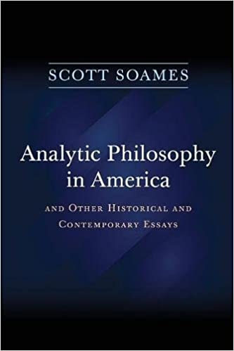 Analytic Philosophy In America And Other Historical And  Analytic Philosophy In America And Other Historical And Contemporary Essays  Scott Soames  Amazoncom Books
