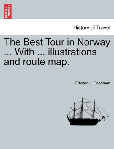 The Best Tour in Norway ... With ... illustrations and route map. pdf