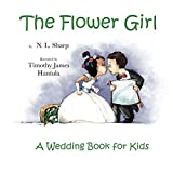Download The Flower Girl: A Wedding Book for Kids in PDF ePUB Free Online