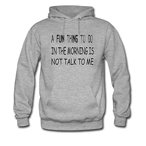 A Fun Thing to Do in The Morning is not Talk to Me Hoodie for Women ()