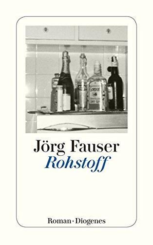 Rohstoff (detebe) Taschenbuch – 23. Juni 2009 Jörg Fauser Diogenes 325723922X Deutsche Belletristik