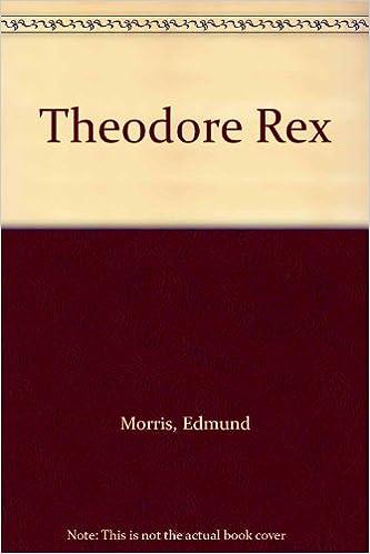 Theodore Rex: Amazon.es: Morris, Edmund, Marosz, Jonathan: Libros en idiomas extranjeros