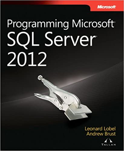 Programming Microsoft SQL Server 2012 (Developer Reference)