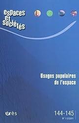 Espaces et sociétés, N° 144-145, Mars 201 : Usages populaires de l'espace
